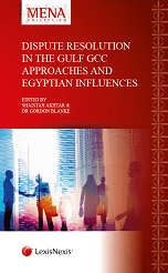 Dispute Resolution in the Gulf - GCC Approaches and Egyptian Influences (ISBN9781474310642)