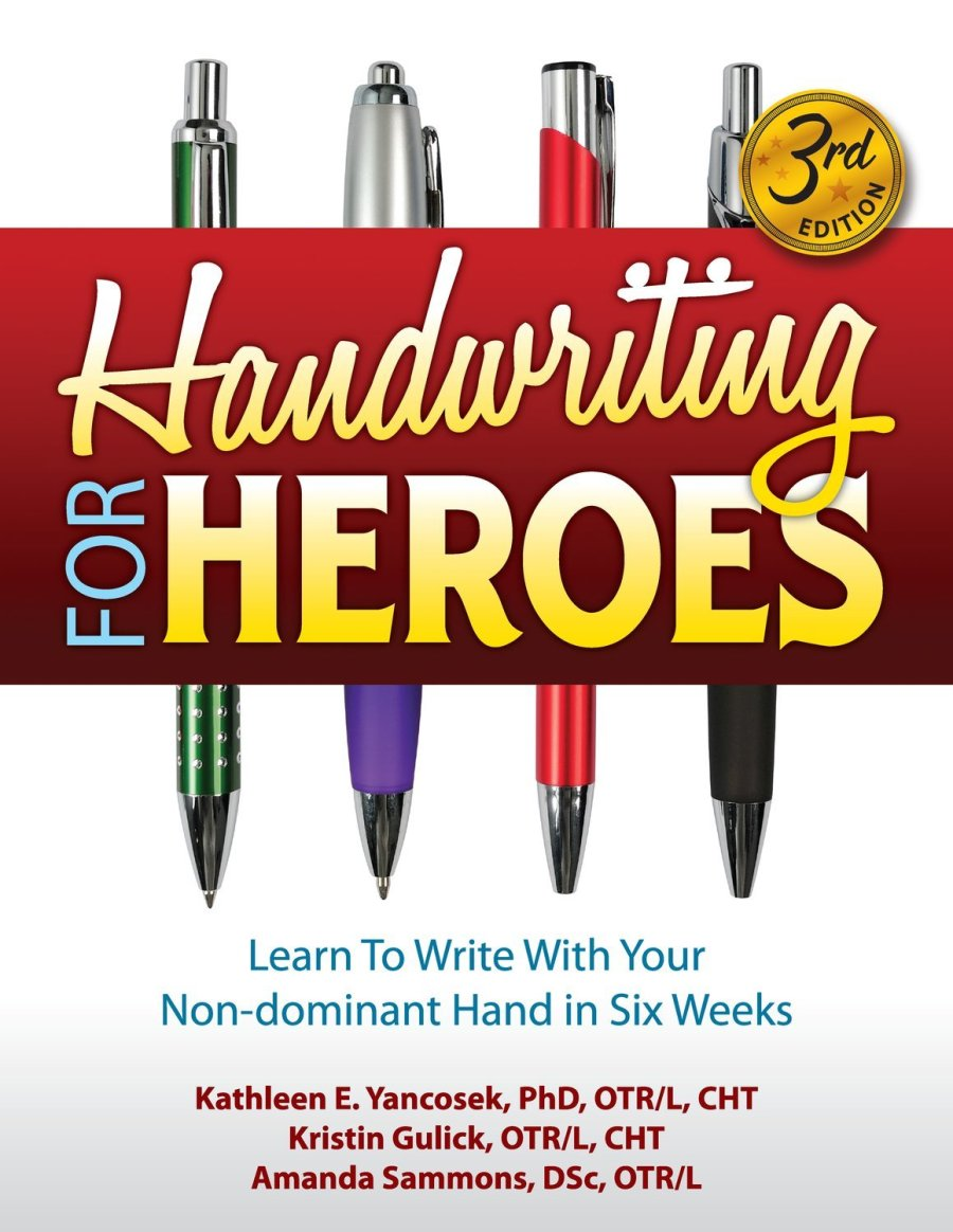 Handwriting for Heroes:  Learn to Write... in Six Weeks. 3rd Ed.