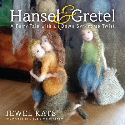 Hansel and Gretel: A Fairy Tale with a Down Syndrome Twist