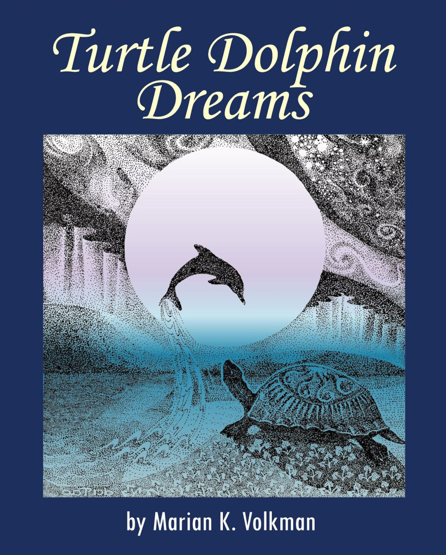 Turtle Dolphin Dreams: A Metaphysical Story 978-1-932690-10-1