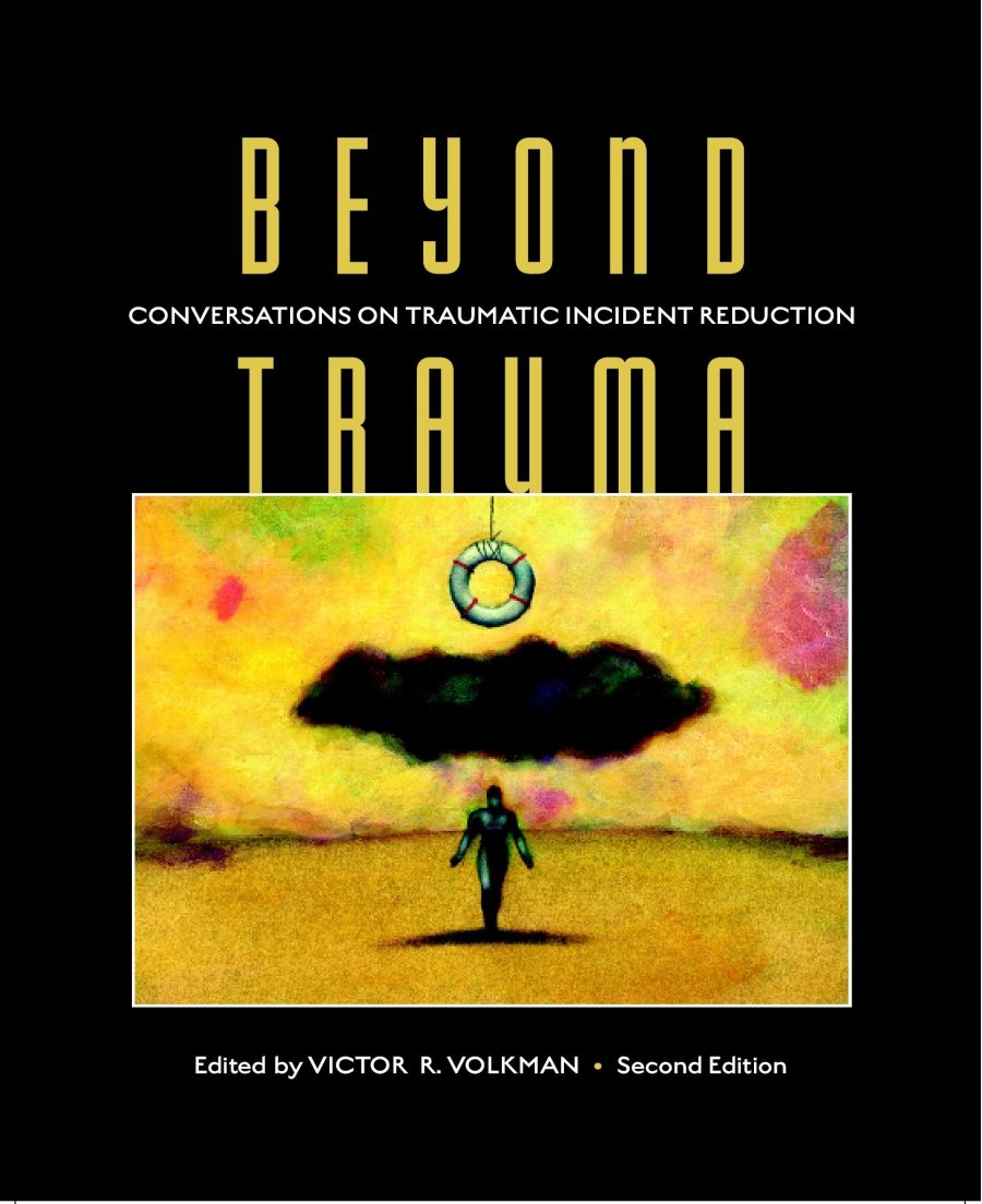 Beyond Trauma: Conversations on Traumatic Incident Reduction 978-1-932690-04-0