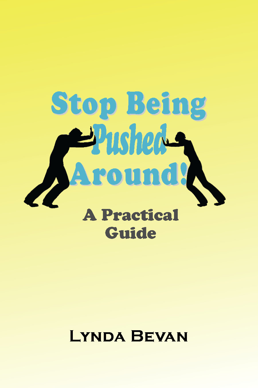 Stop Being Pushed Around: A Practical Guide 978-1-932690-45-3