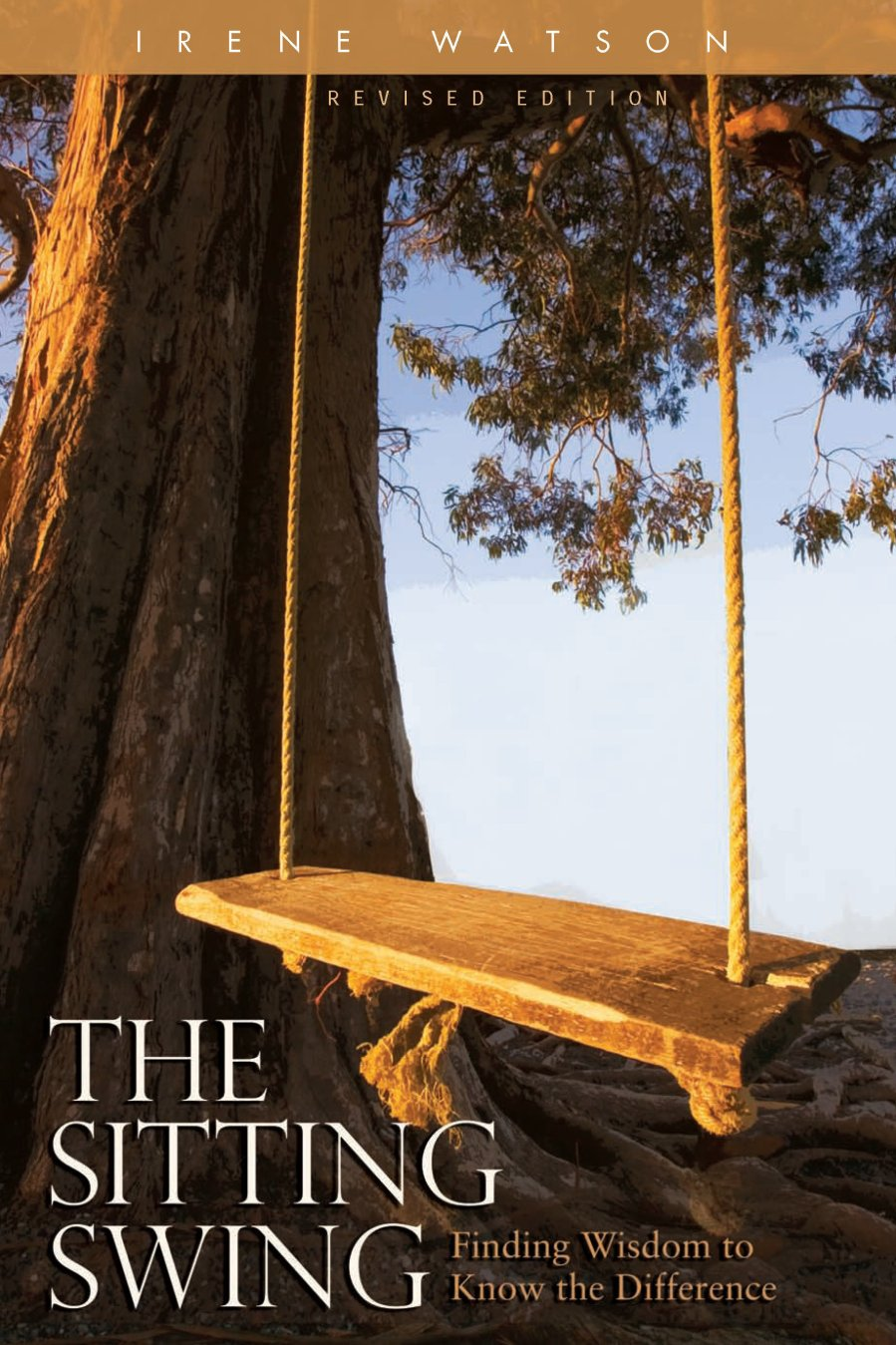 The Sitting Swing: Finding the Wisdom to Know the Difference 978-1-932690-67-5