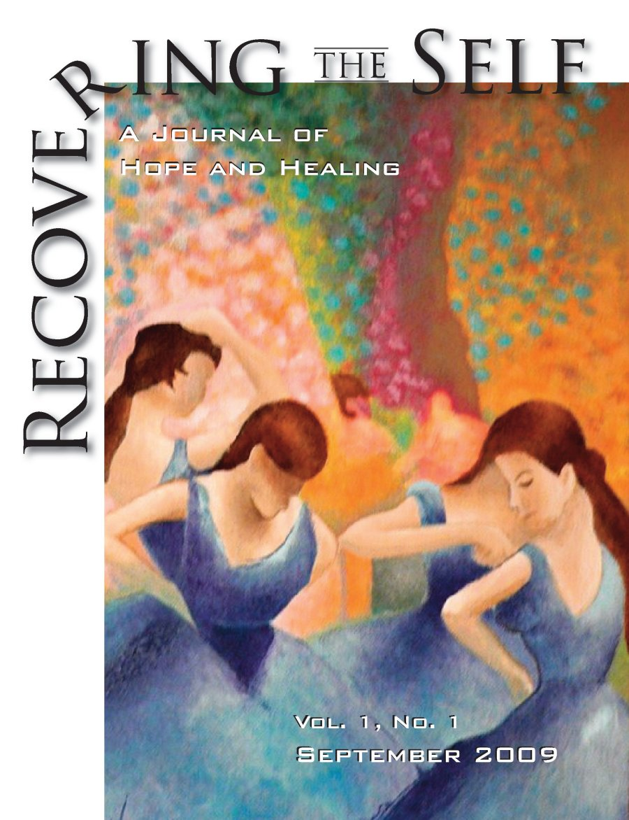 Recovering The Self: A Journal of Hope and Healing (Vol. I, No. 1) 978-1-932690-09-5