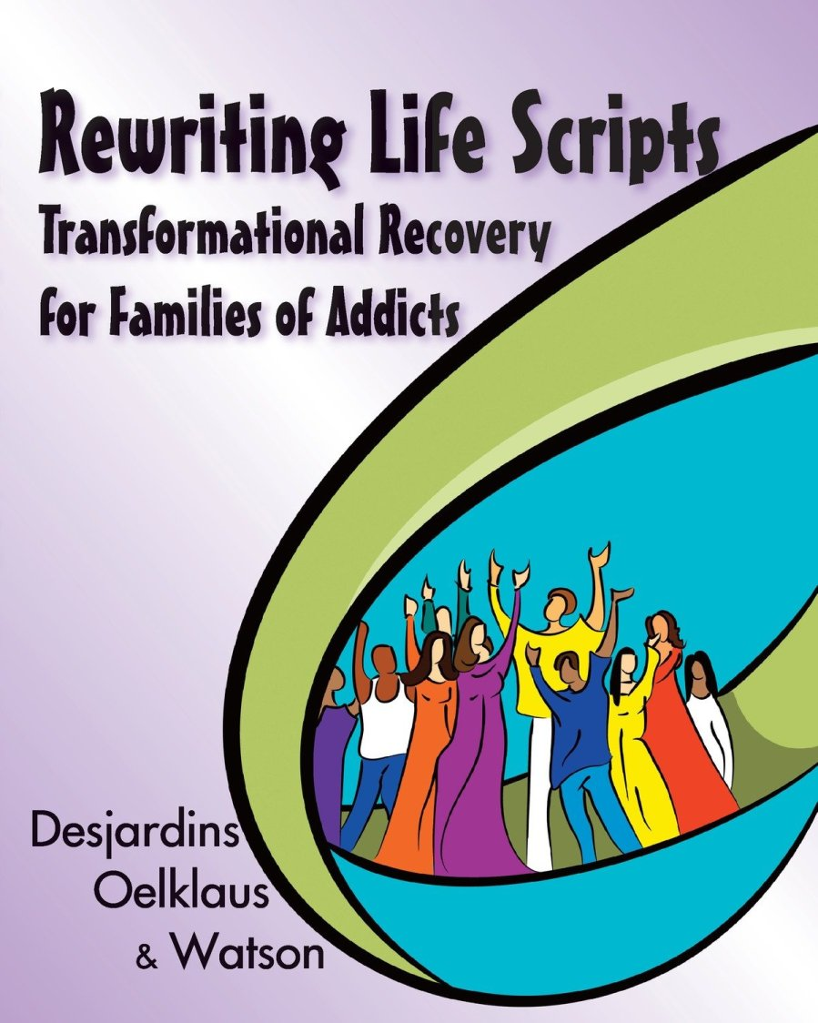 Rewriting Life Scripts: Transformational Recovery for Families of Addicts