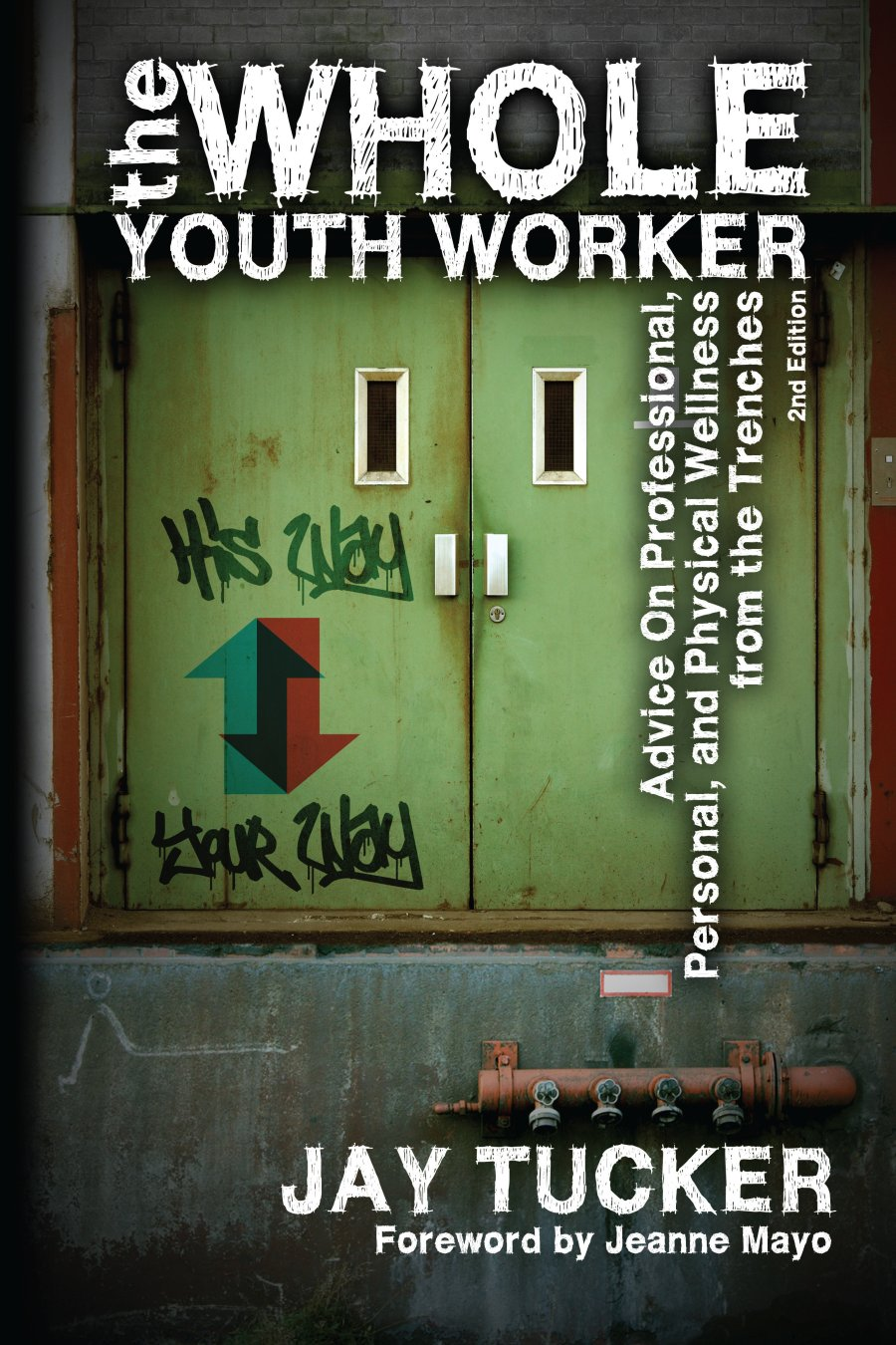 The Whole Youth Worker 978-1-61599-078-8