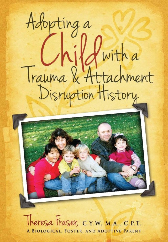Adopting a Child With a Trauma and Attachment Disruption History 978-1-61599-130-3