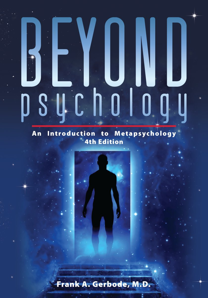 Beyond Psychology: An Introduction to Metapsychology 978-1-61599-123-5