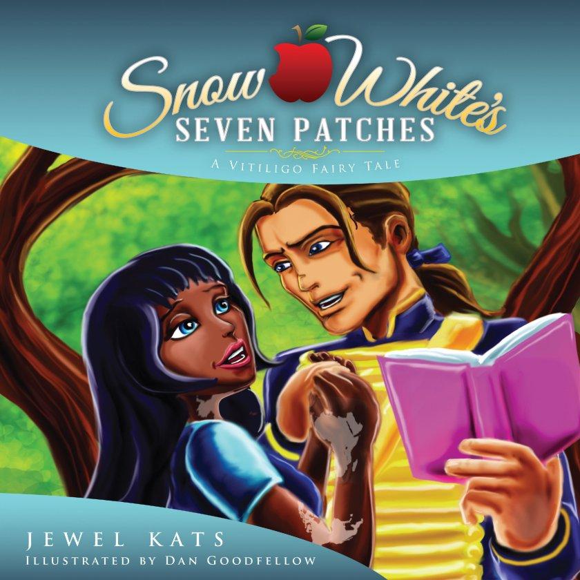 Snow White's Seven Patches: A Vitiligo Fairy Tale 978-1-61599-206-5