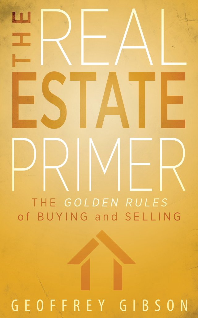 The Real Estate Primer: The Golden Rules of Buying and Selling 978-1-61599-228-7