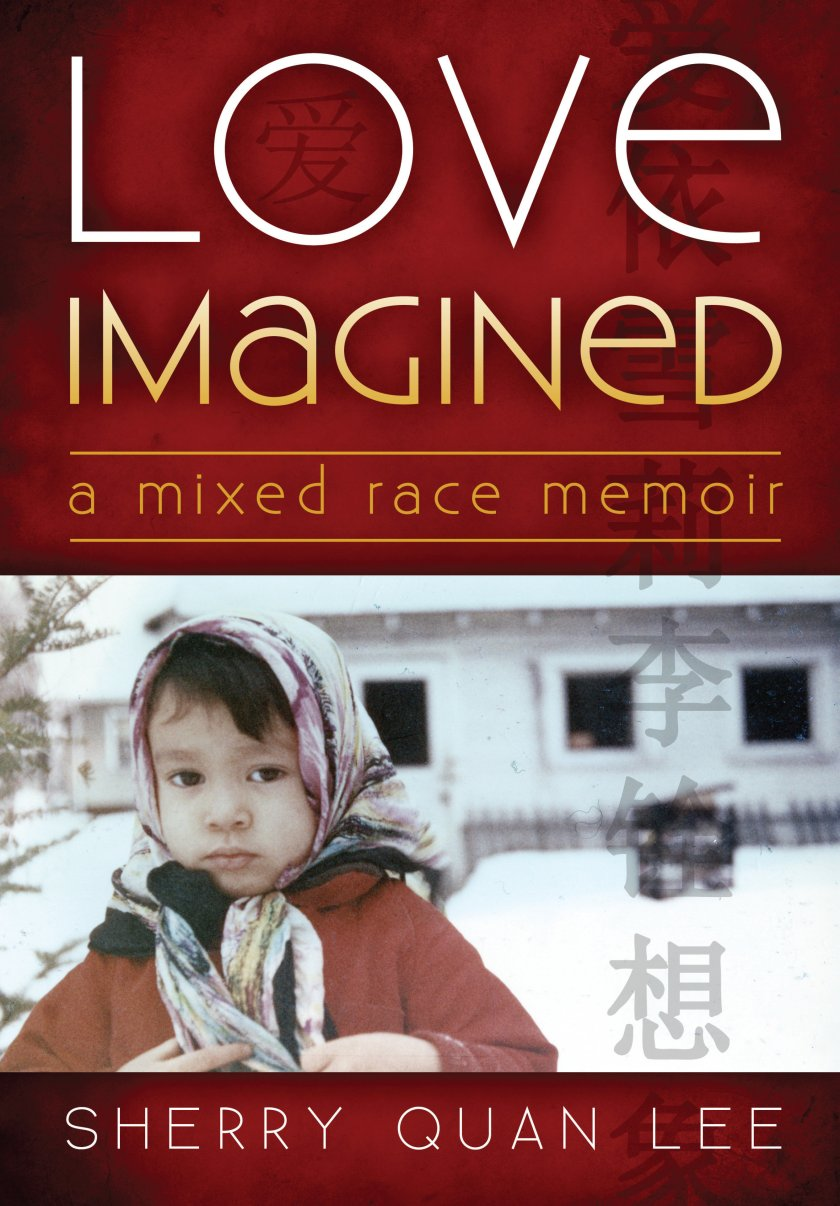 Love Imagined: A Mixed Race Memoir 978-1-61599-233-1