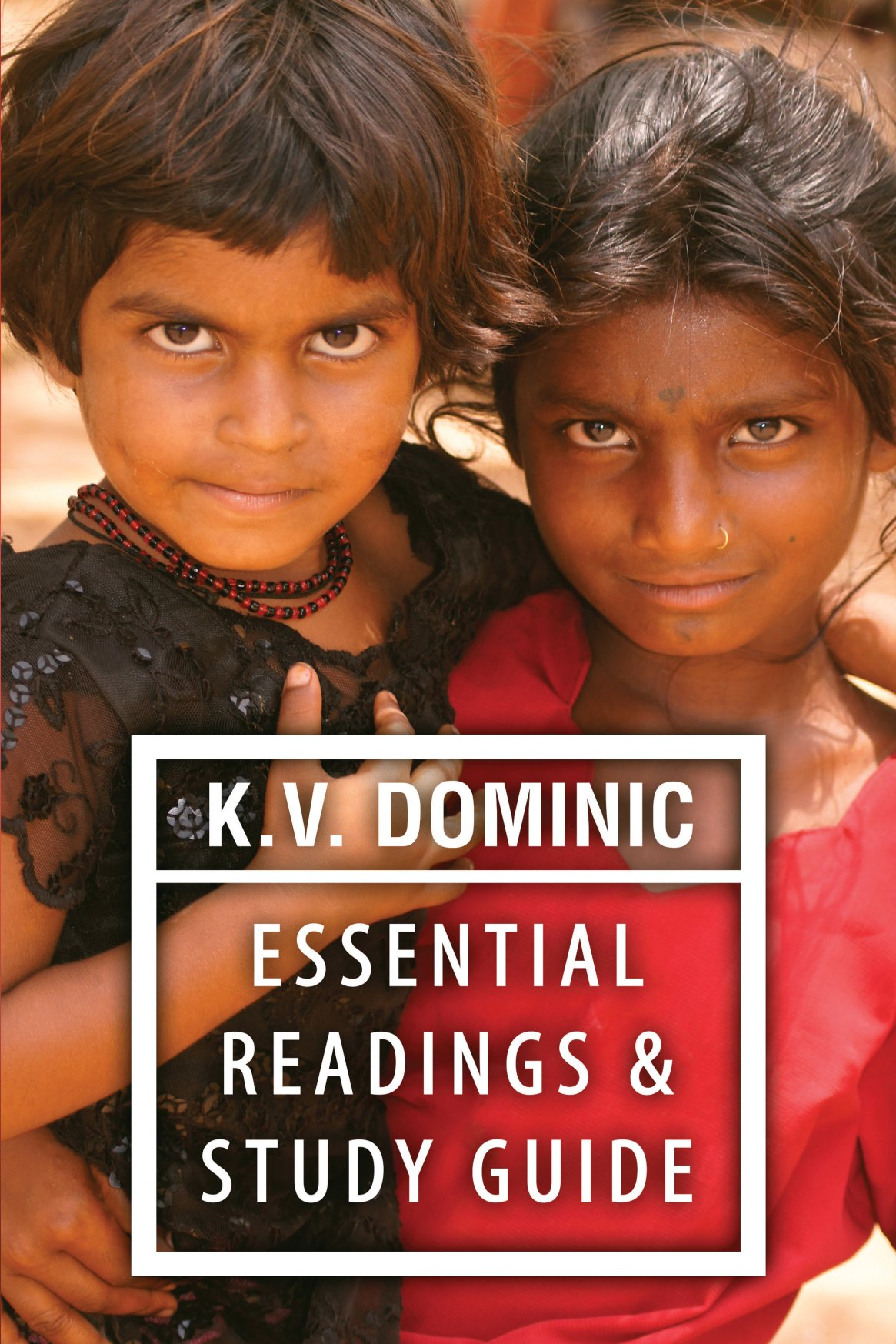 K.V. Dominic Essential Readings: Poems about Social Justice, Women's Rights, and the Environment 978-1-61599-302-4