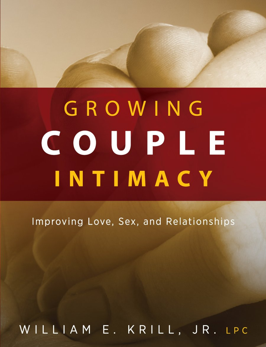 Growing Couple Intimacy: Improving Love, Sex, and Relationships 978-1-61599-387-1