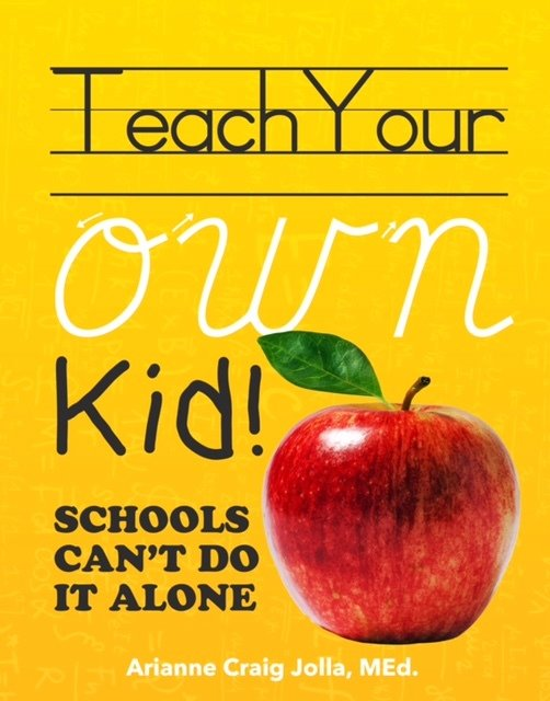 (Book) Teach Your OWN Kid: Schools Can't Do It Alone 8C43BA4A-F570-4EE3-B2C6-5B79C233BE6F