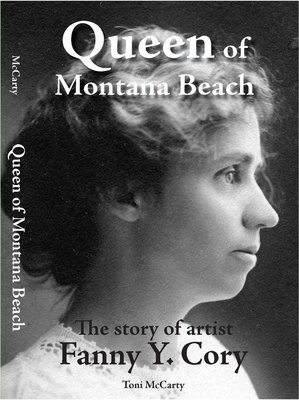 Queen of Montana Beach - The Story of Artist Fanny Y. Cory