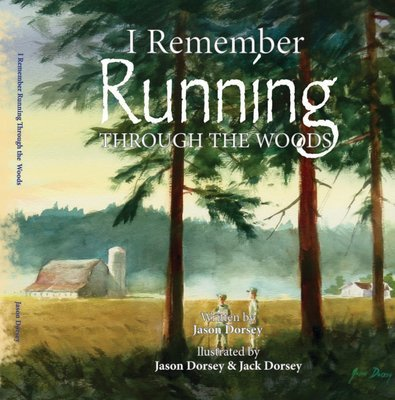 I Remember Running Through the Woods