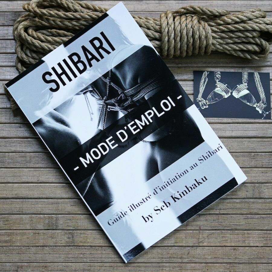 GUIDE INITIATION SHIBARI - SHIBARI MODE D'EMPLOI