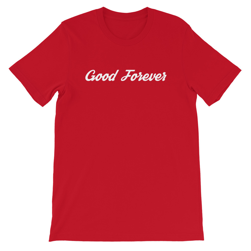 Good Forever Signature Unisex T-Shirt
