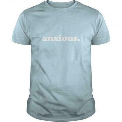 anxious. shirt