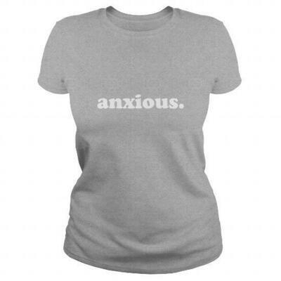 anxious. women's shirt