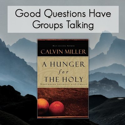A Hungry for the Holy -- Good Questions Bible Study