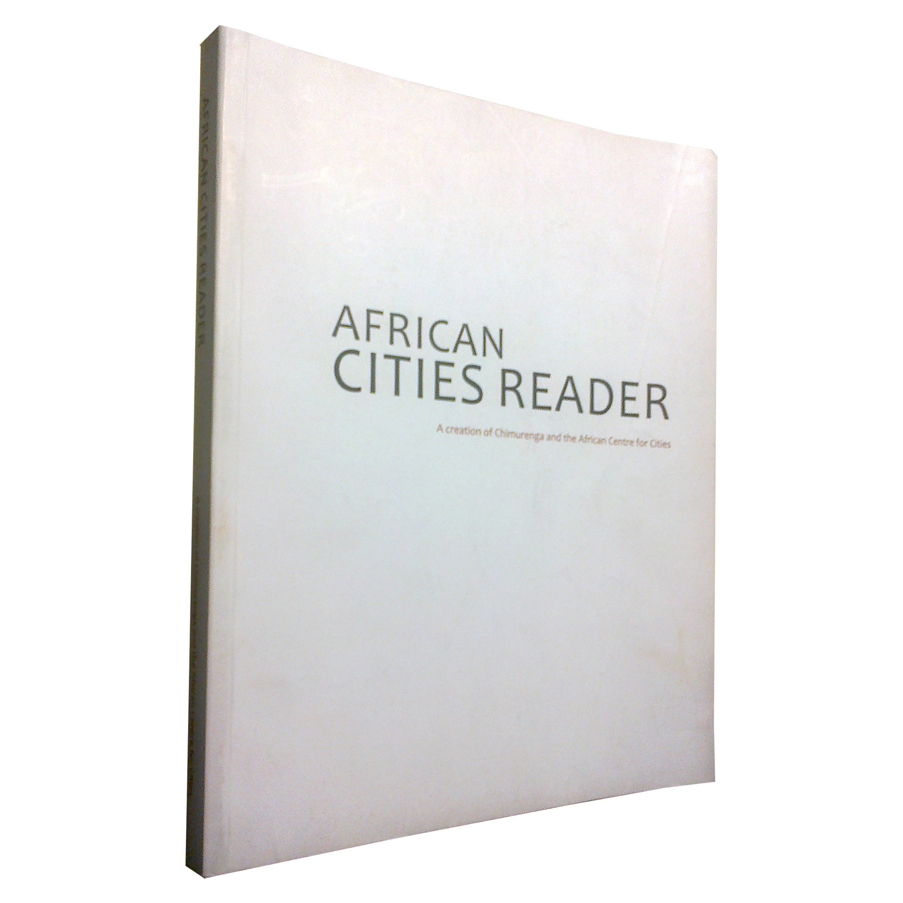 African Cities Reader 1: Pan African Practices (April 2010) ACR1