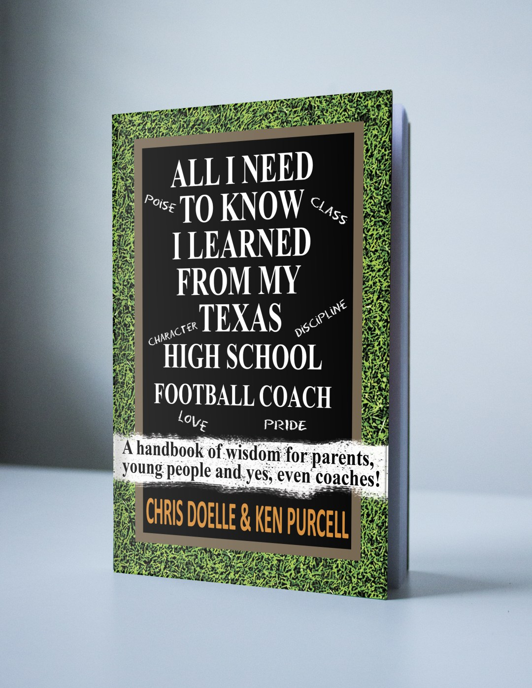 ALL I NEED TO KNOW I LEARNED FROM MY TEXAS HIGH SCHOOL FOOTBALL COACH 726373