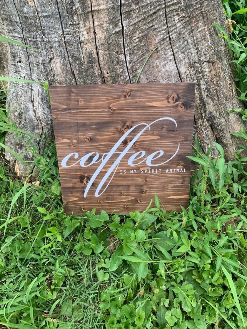   coffee is my spirit animal   wood  