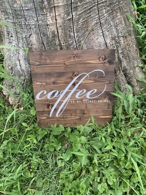 | coffee is my spirit animal | wood |