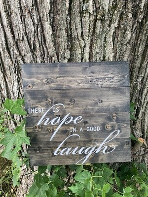 | there is hope in a good laugh | wood |