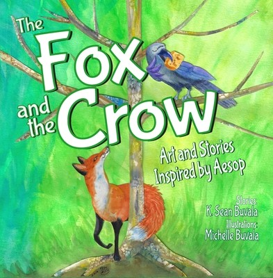 The Fox and the Crow: Art and Stories Inspired by Aesop