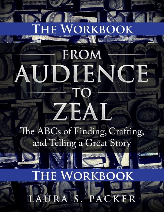 From Audience to Zeal: The Workbook (PDF Format!)