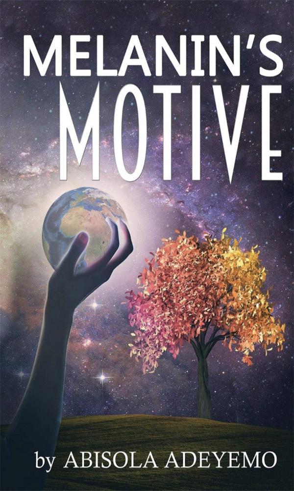 Melanin's Motive by Abisola Adeyemo 978-1642541557