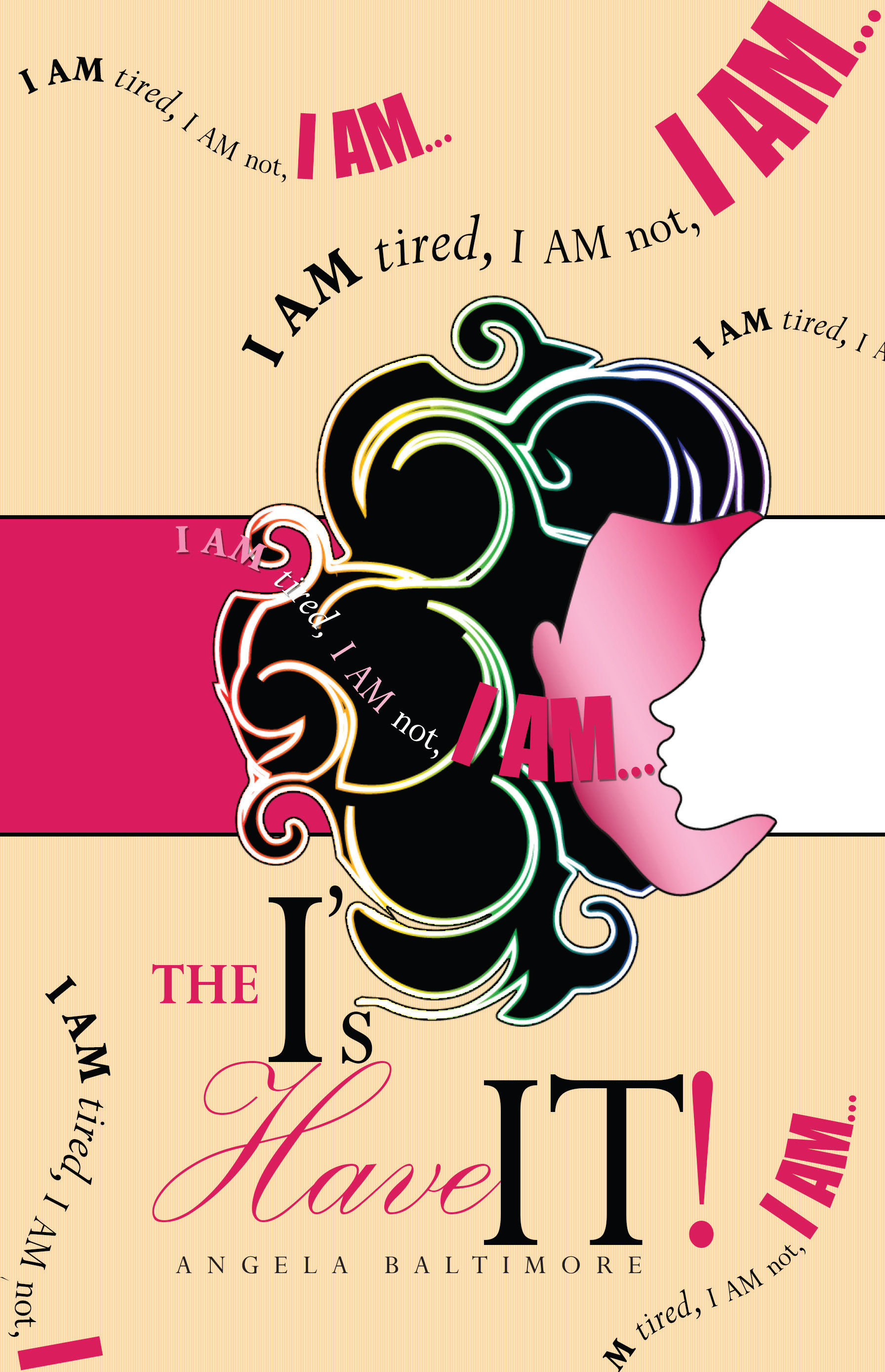 The I's Have IT! by Angela Baltimore 978-1947962156