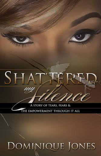 Shattered My Silence by Dominique Jones 978-0692618899