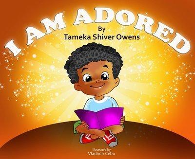 I Am Adored by Tameka Owens