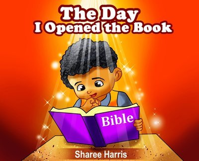 The Day I Opened the Book by Sharee Harris