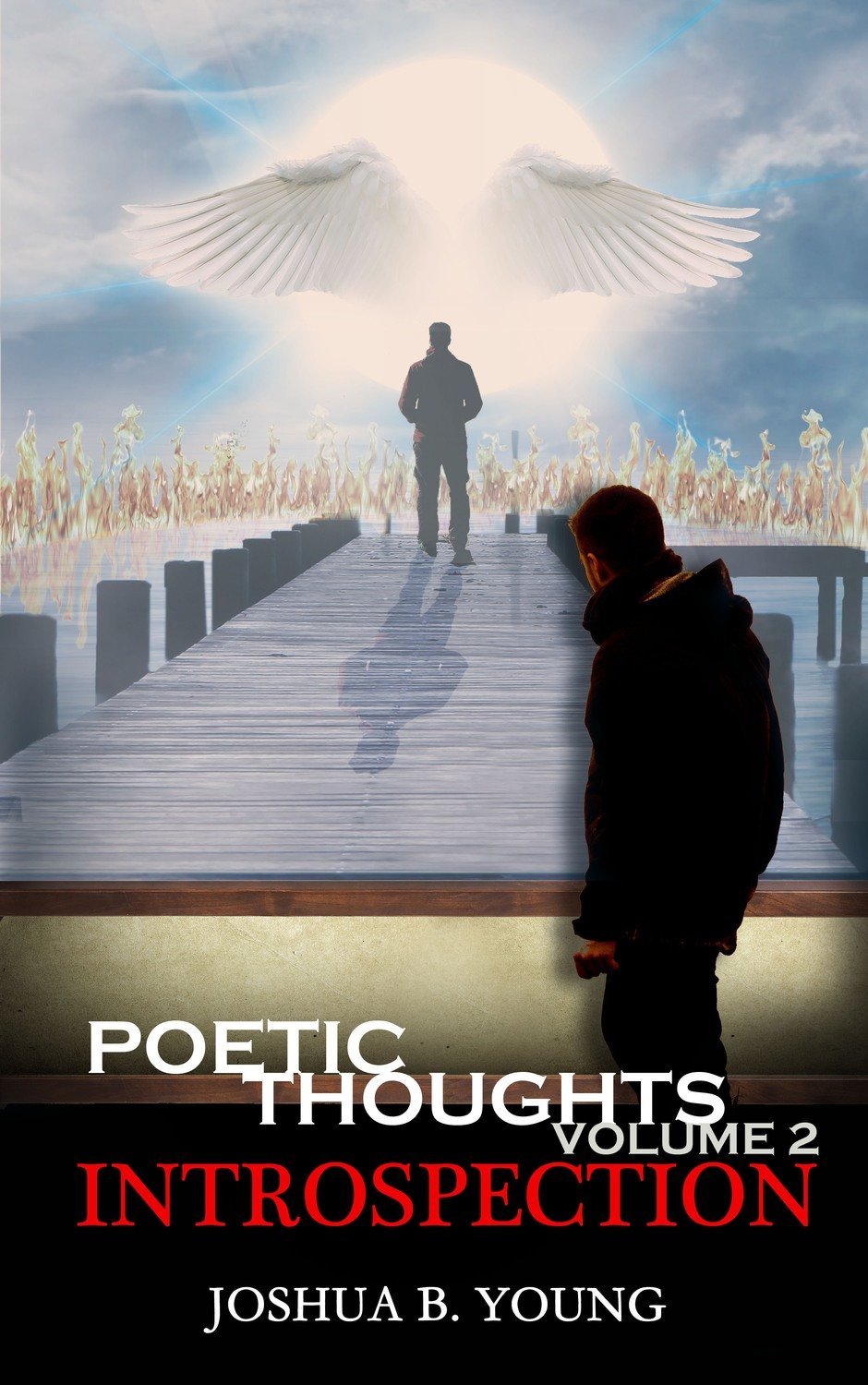 Poetic Thoughts Volume 2: Introspection by Joshua B Young