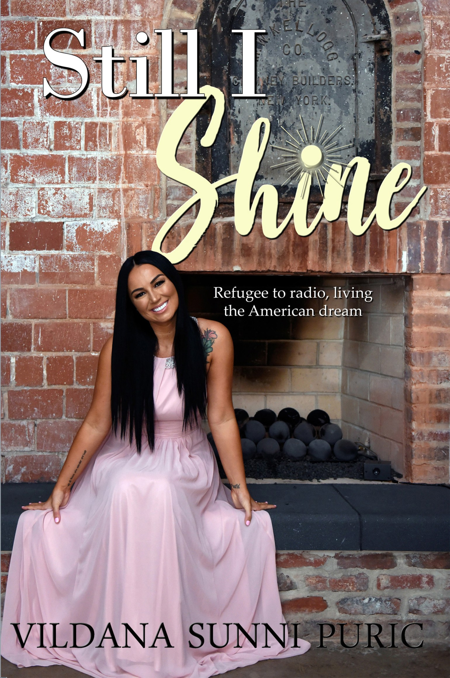 Still I Shine: Refugee to radio, living the American Dream  by Vildana Sunni Puric 978-1642542509