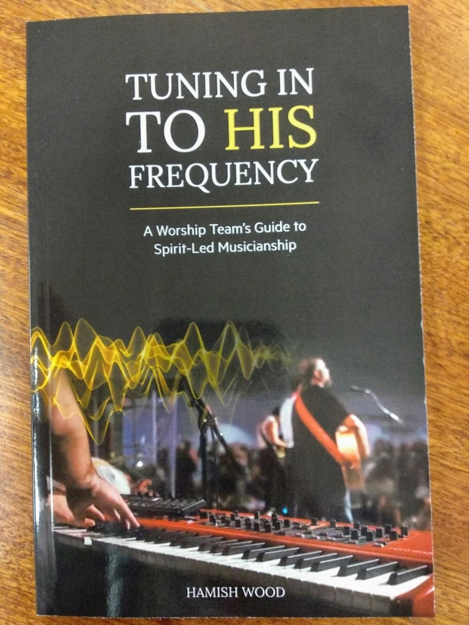 Tuning In to HIS Frequency : A Worship Team's Guide to Spirit-Led Musicianship