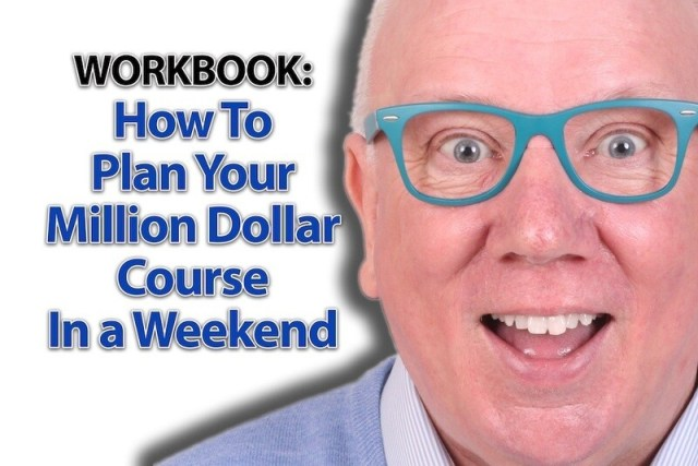 Workbook – How To Plan Your Million Dollar Course In a Weekend!