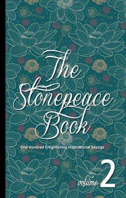 The Stonepeace Book Volume 2 : One Hundred Enlightening Inspirational Sayings