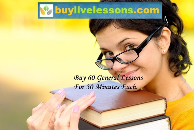 BUY 60 GENERAL LIVE LESSONS FOR 30 MINUTES EACH.