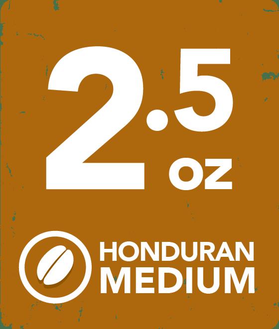 Honduran Medium - 2.5 Ounce Retail Labeling starting at: 2.5MEDIUMRL
