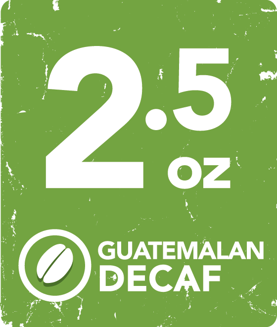 Guatemalan Decaf - 2.5 Ounce Wholesale Labeling starting at: GUADECWL2.5