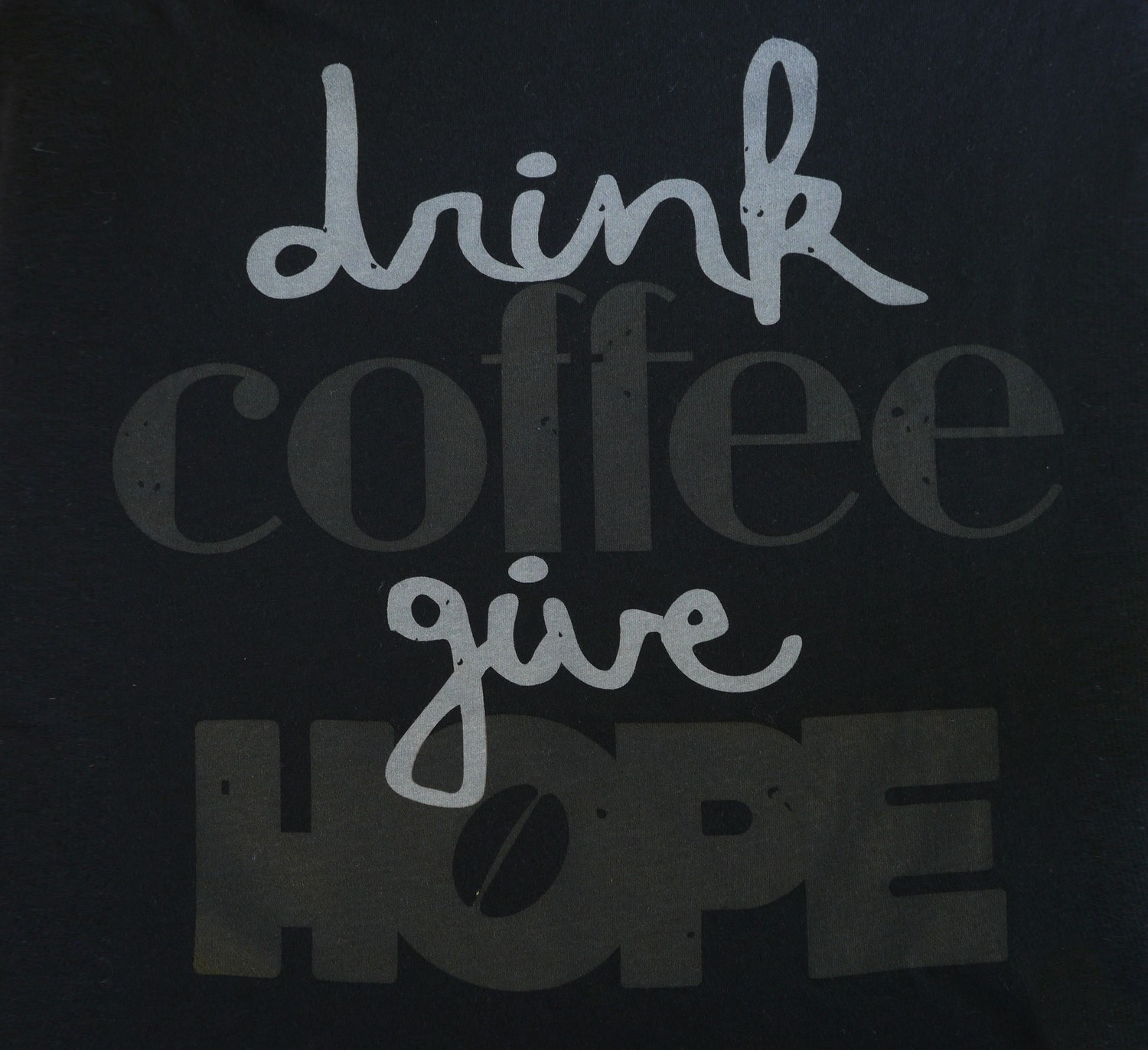 T-Shirt: Drink Coffee Give HOPE (Black)