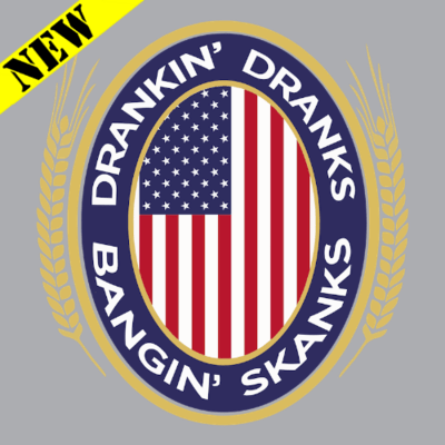 T-Shirt - Drinkin' Dranks and Bangin' Skanks