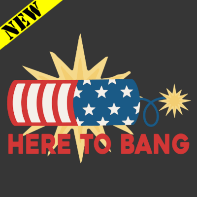 T-Shirt - Here To Bang