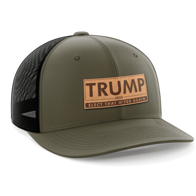 Hat - Leather Patch: Elect That MF'er Again