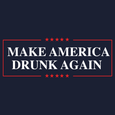 T-Shirt - Make America Drunk Again